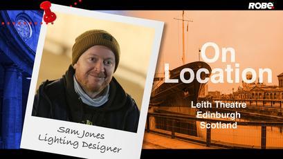 On Location 22 - Sam Jones at the Leith Theatre, Edinburgh, Scotland